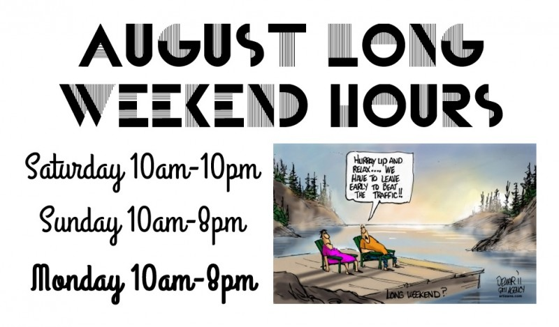 july 19 aug long weekend hours